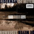 Lederman De Meyer: ELEVEN GRINDING SONGS 2CD