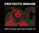 Proyecto Mirage: REPTILIANS ARE WATCHING US CD