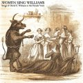 Various Artists: WOMEN SING WILLIAMS – SONGS OF DAVID E. WILLIAMS IN THE FEMALE VOICE (VINYL) LP