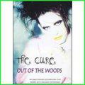 Cure, The: OUT OF THE WOODS:UNAUTHORIZED