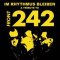 Various Artists: Im Rhythmus Bleiben [a Tribute to Front 242] 3CD