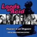 Lords of Acid: HEAVEN IS AN ORGASM (Special Remastered Band Edition)