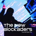New Blockaders, The: LIVE AT SONIC CITY CD + DVD