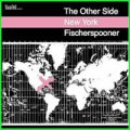 Fischerspooner: OTHER SIDE: NEW YORK (Dualdisc)