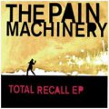 Pain Machinery, The: TOTAL RECALL