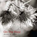 On The Floor: MADE OF SCARS CD