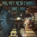 Velvet Acid Christ: DIRE LAND (THE REMIX ALBUM) CD
