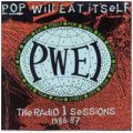 Pop Will Eat Itself: RADIO 1 SESSIONS 1986-87
