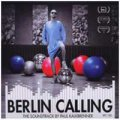 Paul Kalkbrenner: BERLIN CALLING Soundtrack