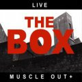 Box, The: MUSCLE OUT + CD
