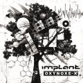 Implant: OXYNOXE-X CD