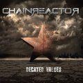 Chainreactor: DECAYED VALUES CD (Pre-Order, Expected Early December)
