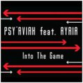 Psy'aviah feat. Ayria: INTO THE GAME