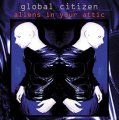 Global Citizen: ALIEN IN YOUR ATTIC 2CD