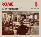 Rome: HANSA STUDIOS SESSION (LTD ED) VINYL LP