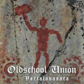Oldschool Union: VARTALOVASARA CD