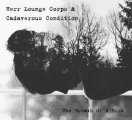 Herr Lounge Corps & Cadaverous Condition: BREATH OF A BIRD, THE CD