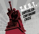 S.K.E.T.: CAPITALISM - CONTINUING CRISIS CD