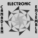 Canadian Electronic Ensemble: CANADIAN ELECTRONIC ENSEMBLE CD