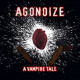 Agonoize: VAMPIRE TALE, A (LIMITED) CDEP