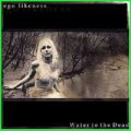 Ego Likeness: WATER TO THE DEAD