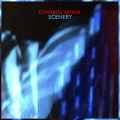 Control Room: SCENERY CD (PRE-ORDER, EXPECTED LATE JULY)