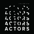 Actors: IT WILL COME TO YOU CD