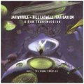 Bill Laswell & Jah Wobble: RADIOAXIOM