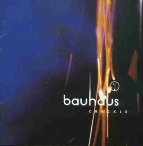 Bauhaus: CRACKLE: THE BEST OF BAUHAUS