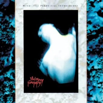 Skinny Puppy: MIND THE PERPETUAL INTERCOURSE CD