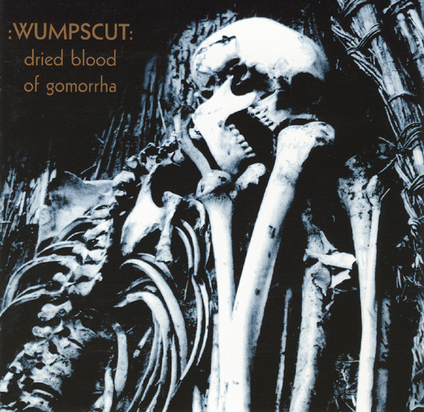 Wumpscut: DRIED BLOOD OF GOMORRA