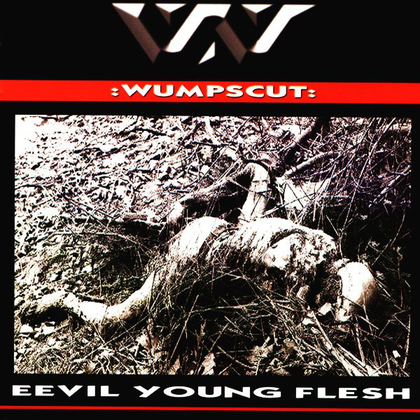 Wumpscut: EEVIL YOUNG FLESH