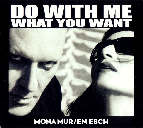 Mona Mur & En Esch: DO WITH ME WHAT YOU WANT